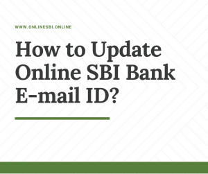 How to Update Online SBI Bank E-mail ID