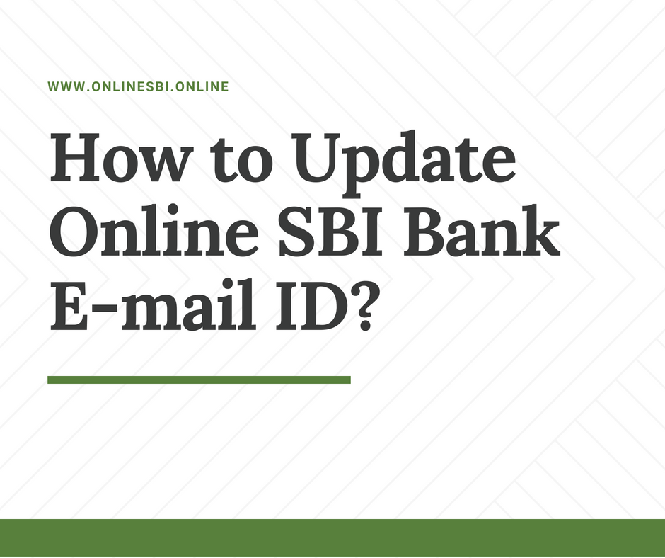 How to Update Online SBI Bank E-mail ID?