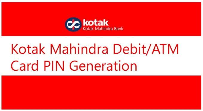 How to Generate Kotak Bank Debit Card PIN?